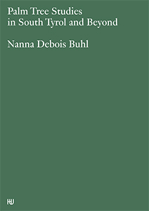 Nanna Debois Buhl - Palm Tree Studies in South Tyrol and Beyond