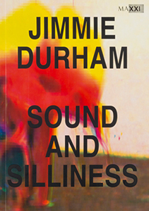 Jimmie Durham - Sound and Silliness