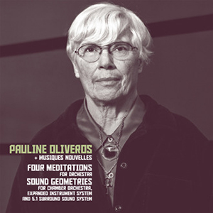 Pauline Oliveros - Four Meditations / Sound Geometrics (CD)