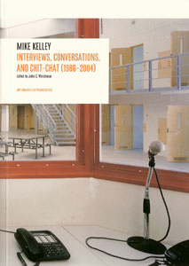 Mike Kelley - Interviews, conversations, and chit-chat (1986-2004)