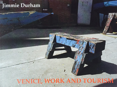 Jimmie Durham - Venice, Work and Tourism