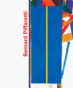 Bernard Piffaretti - 1980-2016 - Catalogue raisonnable