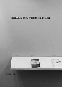 Seth Siegelaub - Books and Ideas after Seth Siegelaub
