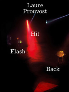 Laure Prouvost - Hit Flash Back
