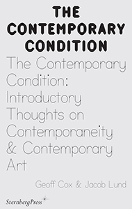 Geoff Cox, Jacob Lund - The Contemporary Condition