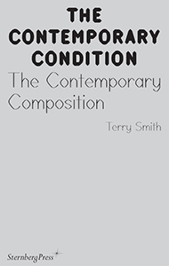 Terry Smith - The Contemporary Condition - The Contemporary Composition
