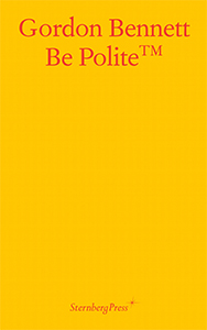 Gordon Bennett - Be Polite