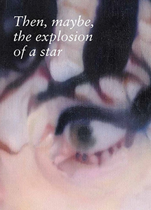 Johannes Kahrs - Then, maybe, the explosion of a star (coffret 2 livres)