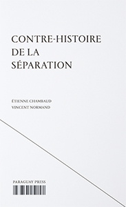 Etienne Chambaud & Vincent Normand - Counter History of Separation