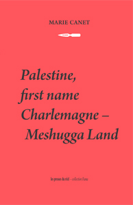 Marie Canet - Palestine, first name Charlemagne - Meshugga Land