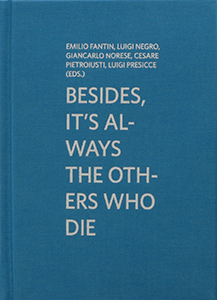 Besides, it\'s always the others who die