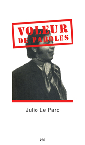 Julio Le Parc - Voleur de paroles - Edition de tête