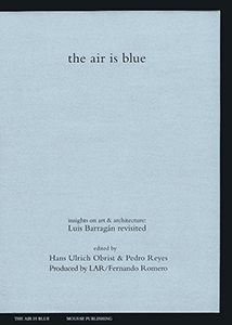 The Air Is Blue - Insights on Art & Architecture: Luis Barragán Revisited