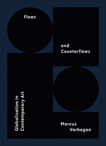 Marcus Verhagen - Flows and Counterflows - Globalisation in Contemporary Art