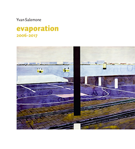 Yvan Salomone - Evaporation - 2006-2017