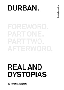 Christiano Lepratti - Durban - Real and Dystopias