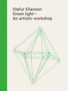 Olafur Eliasson - Green light - An artistic workshop