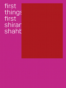 Shirana Shahbazi - First Things First