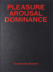 Dorothée Elisa Baumann - Pleasure Arousal Dominance