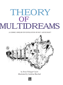 Andréas Marchal - Theory of MultiDream - A cosmic-dream investigation by H.P. Lovecraft