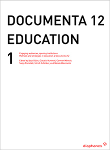 Documenta 12 Education - Vol. 1 – Engaging audiences, opening institutions – Methods and strategies in education at documenta 12 (+ DVD)