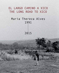 Maria Thereza Alves - The Long Road to Xico / El largo camino a Xico, 1991-2015