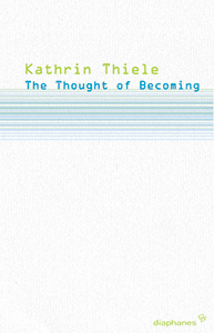 Kathrin Thiele - The Thought of Becoming - Gilles Deleuze\'s Poetics of Life