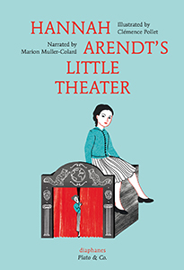 Marion Muller-Colard, Clémence Pollet - Hannah Arendt\'s Little Theater