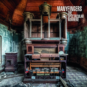Manyfingers - The Spectacular Nowhere (CD)