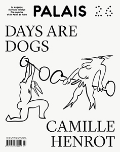 Camille Henrot - Palais - Days are Dogs