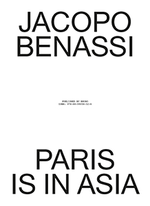 Jacopo Benassi - Paris is in Asia