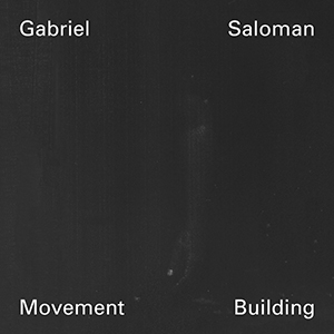 Gabriel Saloman - Movement Building