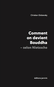 Christian Globensky - Comment on devient Bouddha