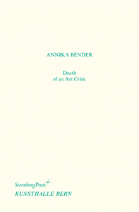 Annika Bender - Death of an Art Critic / Tod einer Kritikerin