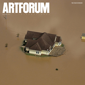 Artforum - December 2017 – The Year in Review