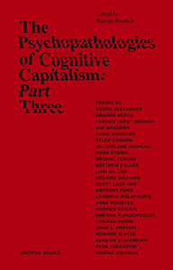 The Psychopathologies of Cognitive Capitalism - Part Three