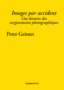 Peter Geimer - Images par accident