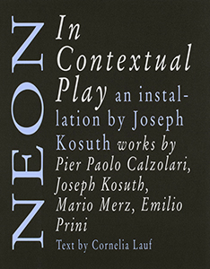 Joseph Kosuth - Neon in Contextual Play