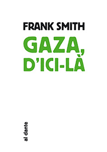 Frank Smith - Gaza, d\'ici-là