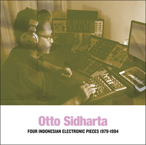 Otto Sidharta - Four Indonesian Electronic Pieces