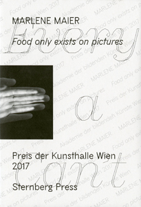 Marlene Maier - Food only exists on pictures - Preis der Kunsthalle Wien 2017