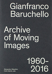 Gianfranco Baruchello - Archive of Moving Images - 1960-2016