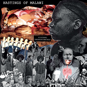 Hastings of Malawi - Visceral Underskinnings (vinyl LP)