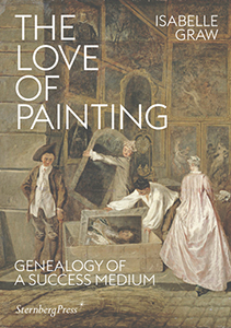 Isabelle Graw - The Love of Painting - Genealogy of a Success Medium