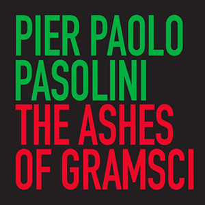 Pier Paolo Pasolini - The Ashes of Gramsci