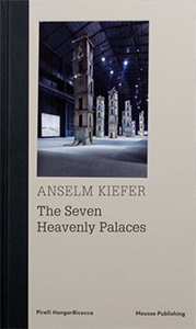 Anselm Kiefer - The Seven Heavenly Palaces