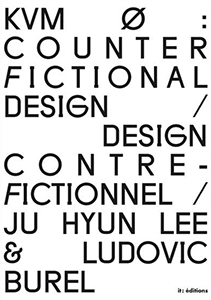 Ludovic Burel & Ju Hyun Lee - KVM Ø - Counter Fictional Design