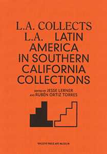 L.A. collects L.A. - Latin America in Southern California Collections