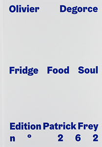 Olivier Degorce - Fridge Food Soul
