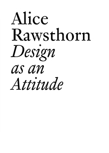 Alice Rawsthorn - Design as an Attitude